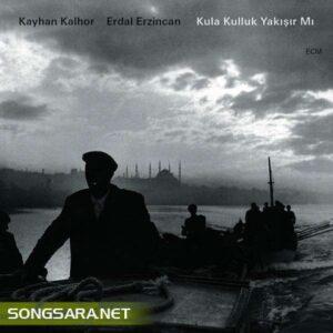Kayhan Kalhor & Erdal Erzincan - Kula Kulluk Yakisir Mi (2013)
