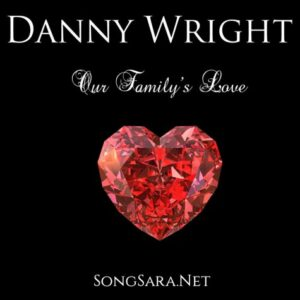 Danny Wright - Our Family's Love 2015