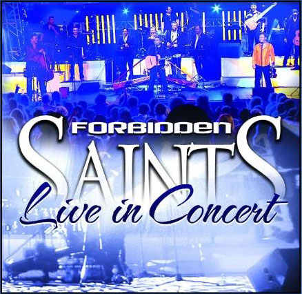 Forbidden Saints Live In Concert