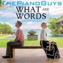 The Piano Guys - What Are Words 2015 SONGSARA.NET