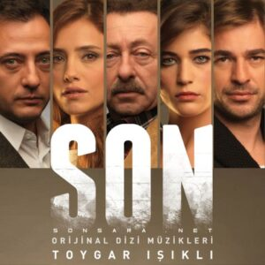 Toygar Isikli - SON (Original Soundtrack of Tv Series) 2015