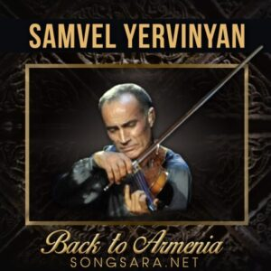 Samvel Yervinyan - Back to Armenia 2015