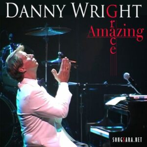 Danny Wright - Amazing Grace 2015