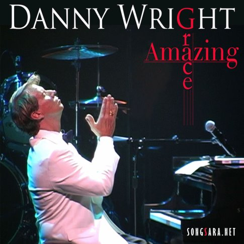 Danny Wright - Amazing Grace 2015