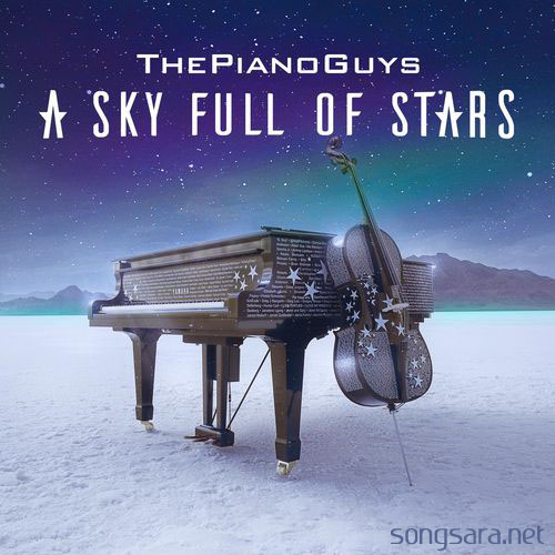 The Piano Guys - A Sky Full of Stars (2015)