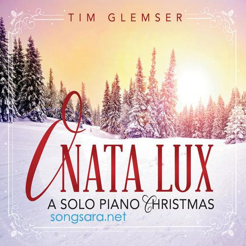 Tim Glemser - O Nata Lux A Solo Piano Christmas (2014)