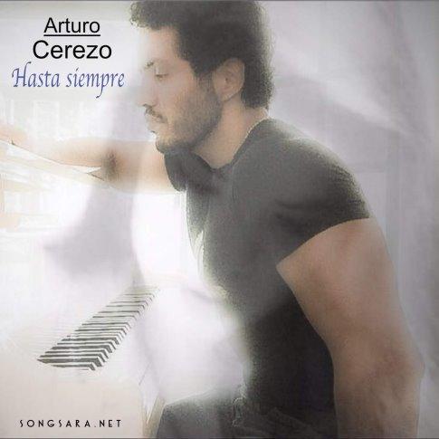Arturo Cerezo - Hasta Siempre 2015