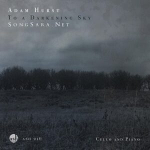 Adam Hurst - To a Darkening Sky.Cello and Piano 2016