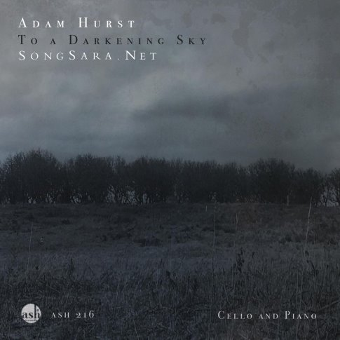 Adam Hurst - To a Darkening Sky.Cello and Piano 2016