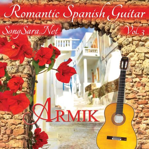 Armik - Romantic Spanish Guitar, Vol. 3 (2016)
