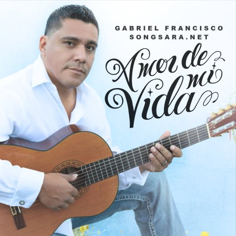 Gabriel Francisco - Amor de Mi Vida 2016