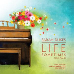 Sarah Dukes - Life Sometimes (2016)