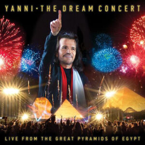 Yanni - The Dream Concert  Live from the Great Pyramids of Egypt (2016)