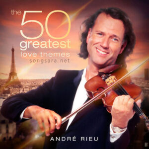 André Rieu - The 50 Greatest Love Themes (2015)
