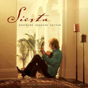 Kevin Laliberte - Siesta Soothing Spanish Guitar (2013)
