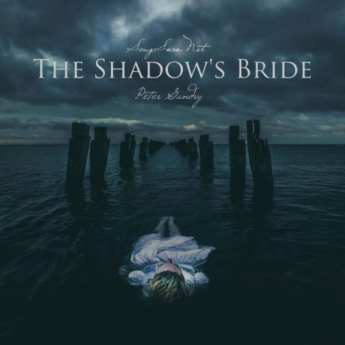 Peter Gundry - The Shadow's Bride 2016