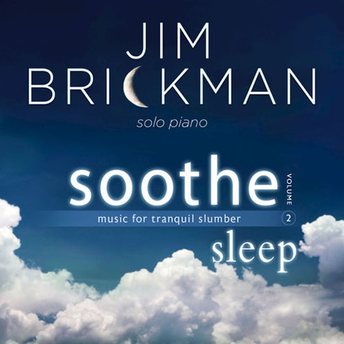 Jim Brickman Soothe, Vol. 2 Sleep (Music for Tranquil Slumber)