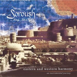 soroush_eastern-western-harmony-2004