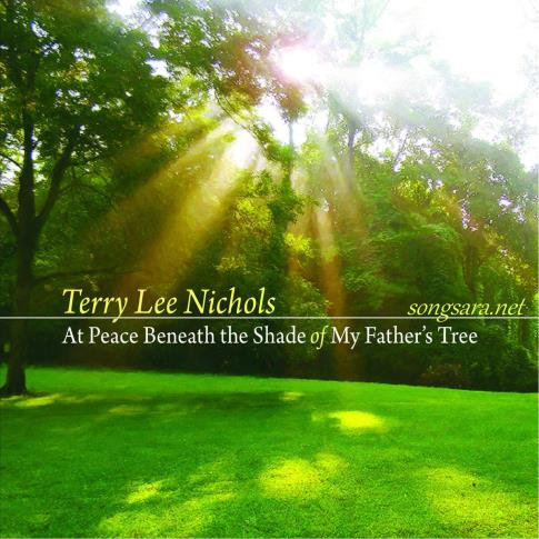 Terry Lee Nichols_At Peace Beneath the Shade of My Father's Tree 2016