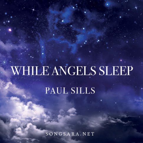 paul-sills_while-angels-sleep-2016