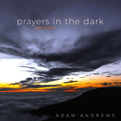 adam-andrews-prayers-in-the-dark-2016