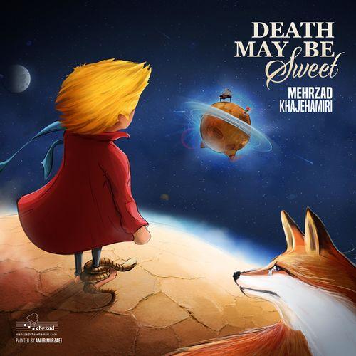 mehrzad-khajeh-amiri-death-maybe-sweet-2016