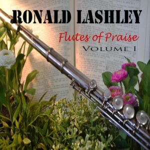 ronald-lashley-flutes-of-praise-vol-i-2016