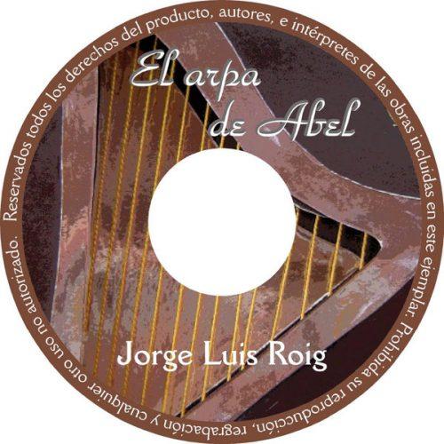 Jorge Luis Roig - El Arpa de Abel 2016
