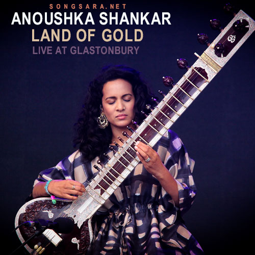 Anoushka Shankar - Land of Gold live at Glastonbury
