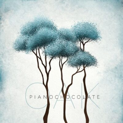 Pianochocolate - Oak (2017)