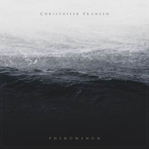 Christoffer Franzen - Phenomenon (2017)