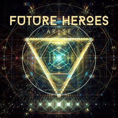 Future Heroes - Arise (2017)