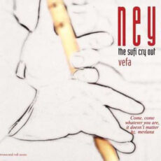 The Sufi -Cry Out Vefa (Ney 3)