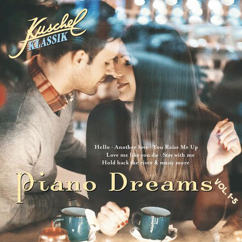 Kuschelklassik Piano Dreams Vol. 1-5