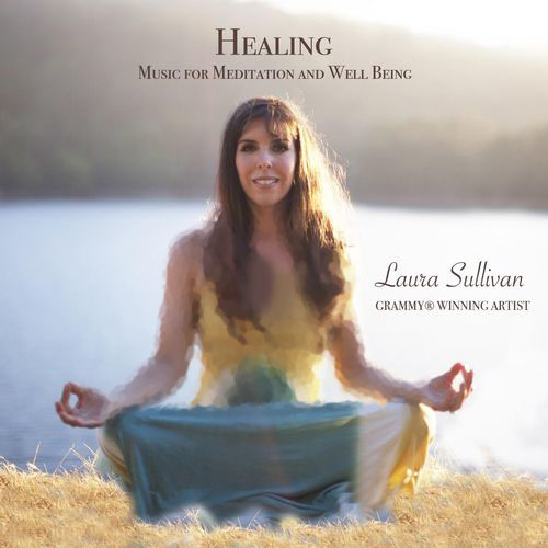 Laura Sullivan - Healing Music for Meditation and Well Being (2017)