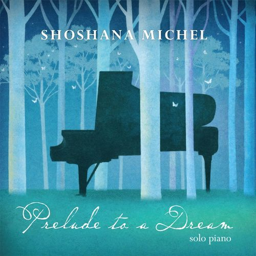 Shoshana Michel - Prelude to a Dream (2017)
