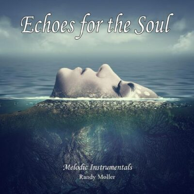 Randy Moller - Echoes for the Soul (2017)