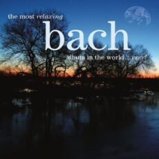 Various Artists - The Most Relaxing Bach Album In The World... Ever!