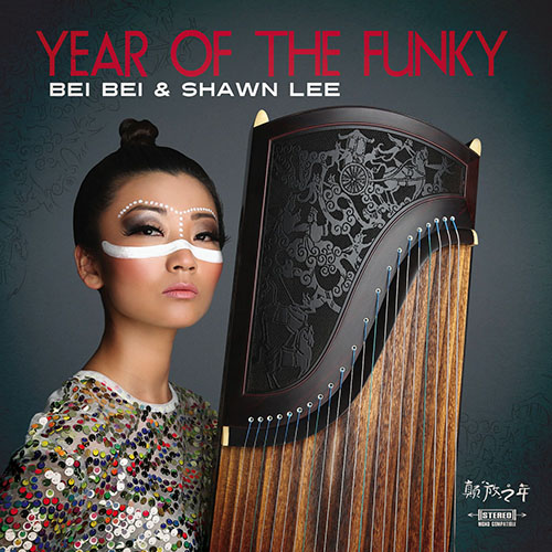 Bei Bei & Shawn Lee - Year Of The Funky (2017)