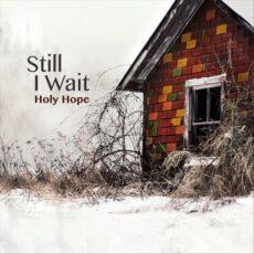 Holy Hope - Still I Wait (2017)