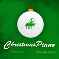 Isaac Shepard - Christmas Piano, Vol. 2 (2017)