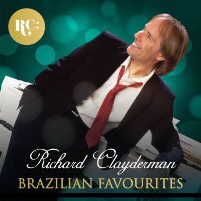 Richard Clayderman - Brazilian Favourites (2017)