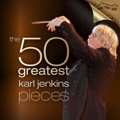 Karl Jenkins - 50 Greatest - Karl Jenkins (2017)
