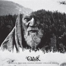 Oak - Forests Precede People Desert Follow Them (2017)