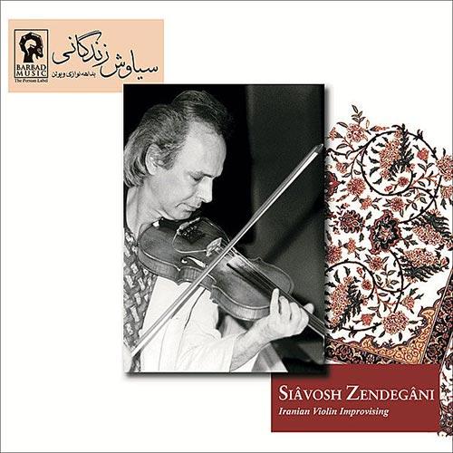 Siavosh Zendegani - Iranian Violin Improvising (2009)