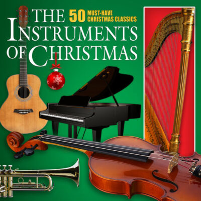 The Instruments of Christmas 50 Must-Have Christmas Classics