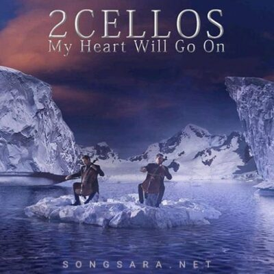 2CELLOS - My Heart Will Go On (2018)