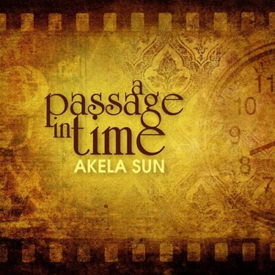 Akela Sun - A Passage in Time (2013)