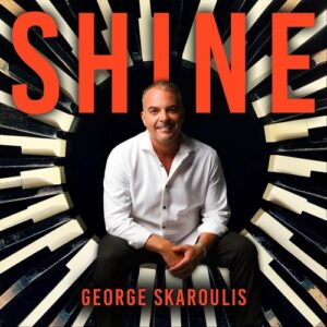 George Skaroulis - Shine (2017)