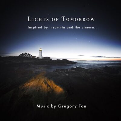 Gregory Tan - Lights of Tomorrow (2018)